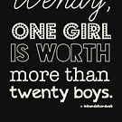 Wendy, one girl is worth more than twenty boys. by inkandstardust