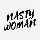 Nasty Woman II by Kayla Nicole