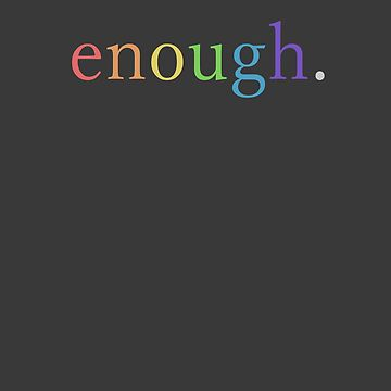enough. by Bismuth83