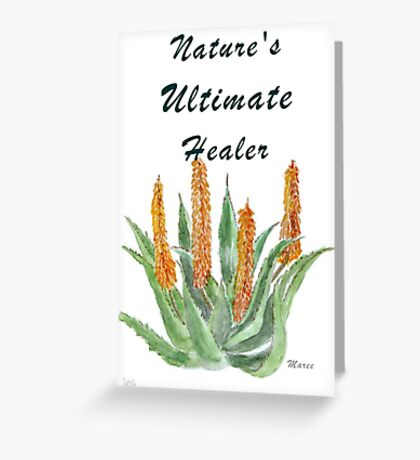 Aloe ferox - Nature's Ultimate healer  Greeting Card