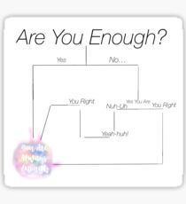 Are you Enough FlowChart  Sticker