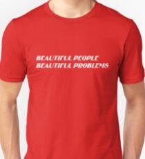 Beautiful People Beautiful Problems (white) T-Shirt