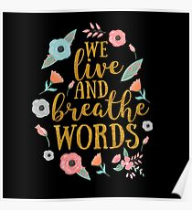 We live and breathe words Poster
