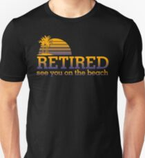 RETIRED SEE YOU ON BEACH T-Shirt