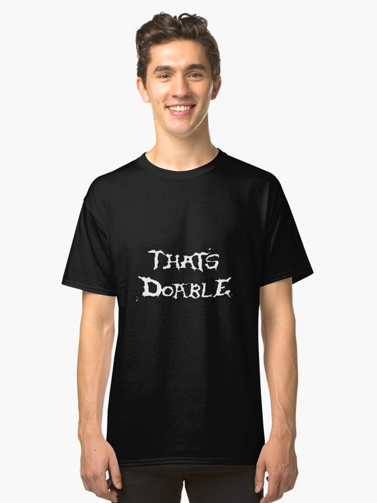 That's Doable Classic T-Shirt Front