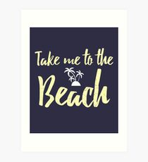Take Me To The Beach T-Shirt Beach Themed Party Shirt For Men, Women, and Kids Art Print