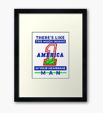 America First - Insane In Your Membrane, Trump Framed Print