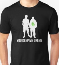 You keep me green Unisex T-Shirt