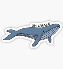 'Oh Whale.' Whale Illustration 1 Sticker