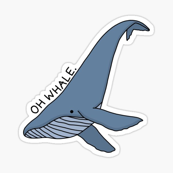 'Oh Whale.' Whale Illustration 2 Sticker