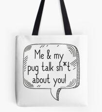 Möpse sprechen Sh * t Tote Bag