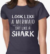 look like a mermaid eat like a shark Funny Saying Shirt  T-Shirt