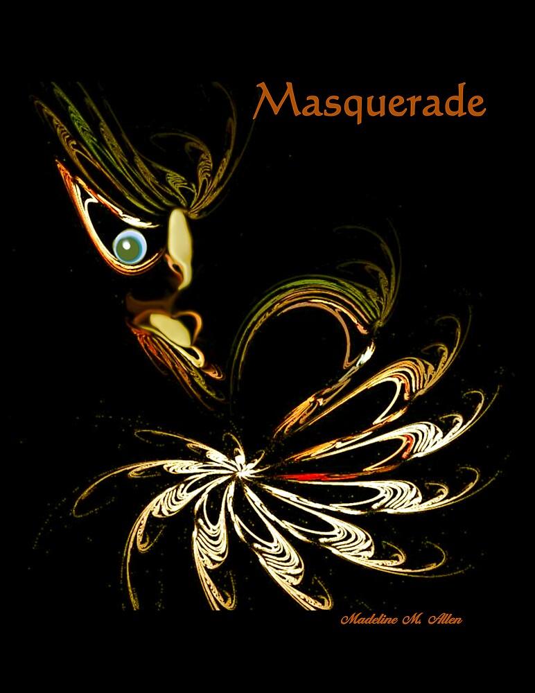 MASQUERADE by Madeline M  Allen