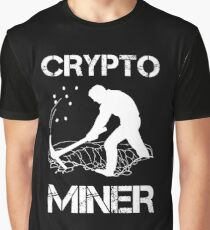 Crypto Miner - Funny Cryptocurrency Holder Merch Graphic T-Shirt