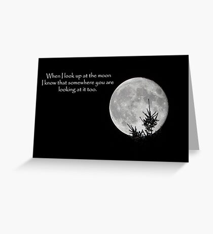 When I look up at the moon... Greeting Card
