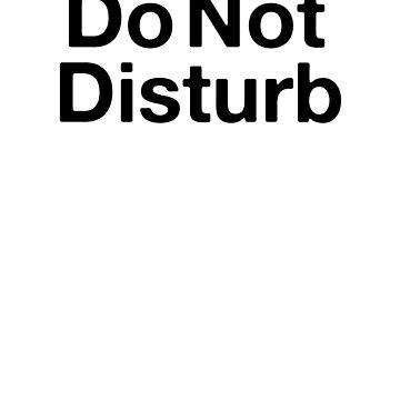 Do Not Disturb by TheBoro