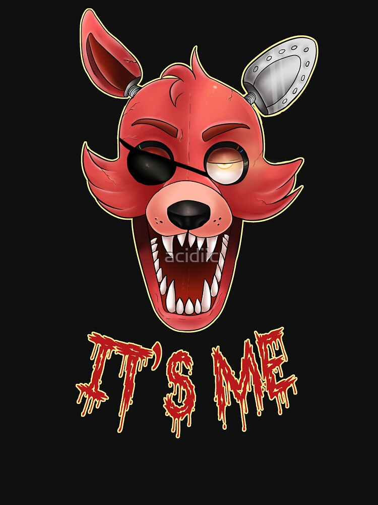 FIVE NIGHTS AT FREDDY'S-FOXY-IT'S ME | Unisex T-Shirt