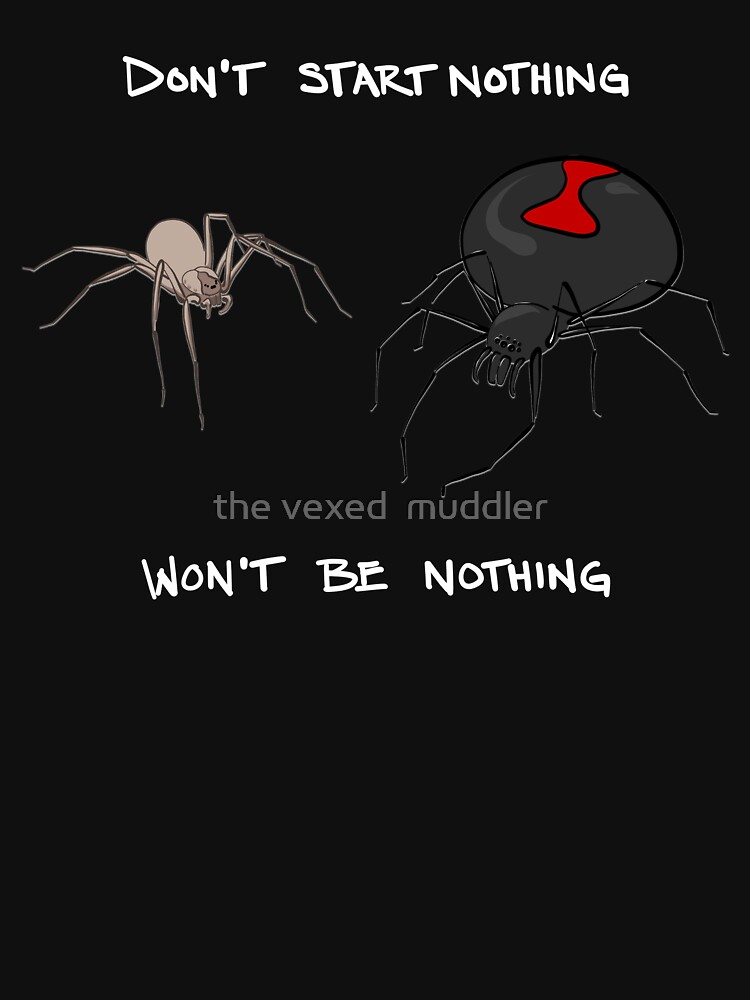 Don't start nothing, won't be nothing. (for dark tees) by thevexedmuddler