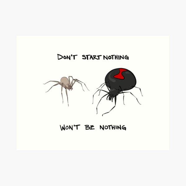 Don't start nothing, won't be nothing. (for light tees) Art Print