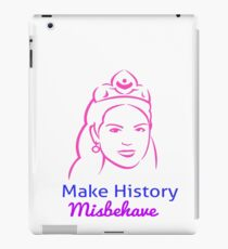 Make History, Misbehave iPad Case/Skin