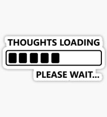 Thoughts Loading (b) Sticker