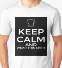 Keep Calm and Wear This Shirt Unisex T-Shirt