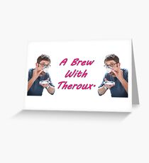 A brew with THEROUX - Louis Theroux inspired.  Greeting Card