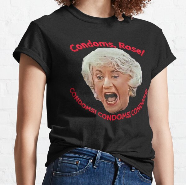 Golden Girls- Condoms, Rose! Classic T-Shirt