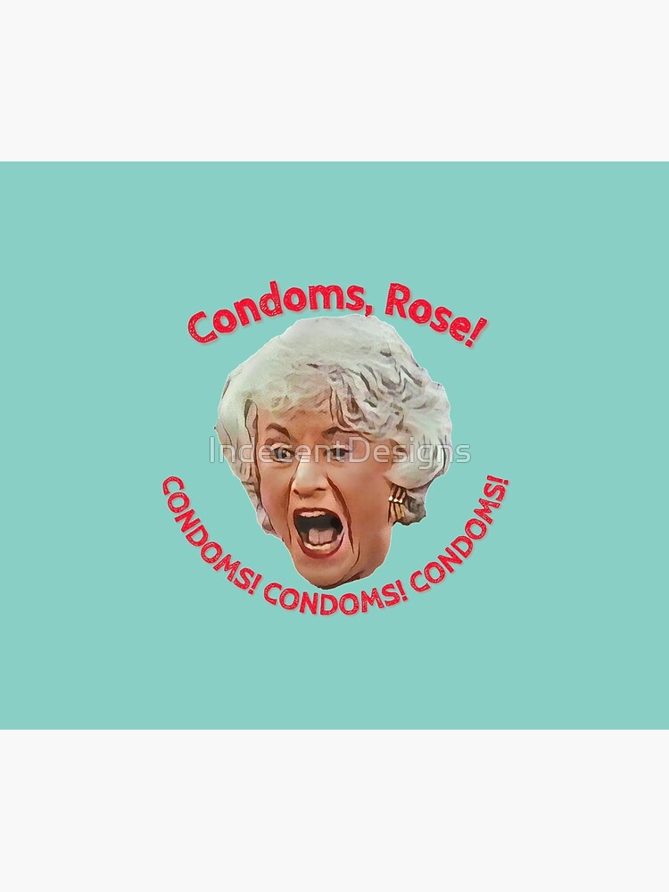 Golden Girls- Condoms, Rose! by IndecentDesigns