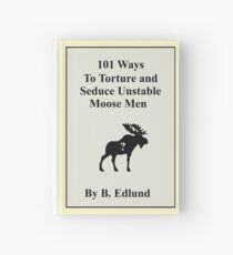 101 Ways To Torture and Seduce Unstable Moose Men, Supernatural Hardcover Journal