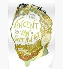 Vincent Van Gogh Away  Poster