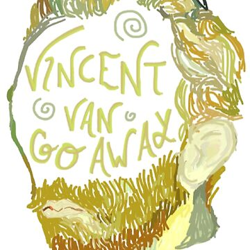 Vincent Van Gogh Away  by funnyvampire