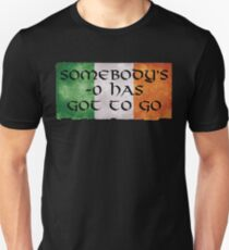 Somebody's -0 Has Got To Go T-Shirt