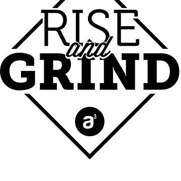 Rise & Grind (Black) by AridDesigns