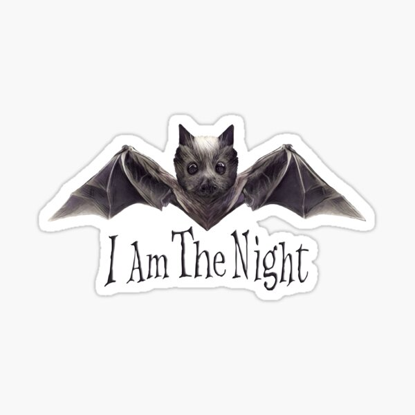 Cute Bat : I Am The Night Sticker