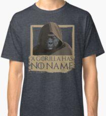 A Gorilla Has No Name - Game of Thrones Parody Classic T-Shirt