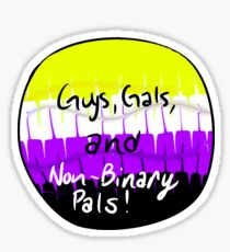 Guys, Gals and Non Binary Pals Sticker