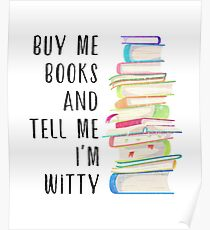 Buy Me Books and Tell Me I'm Witty Poster