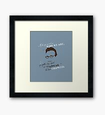 We Are Who We Are Framed Print