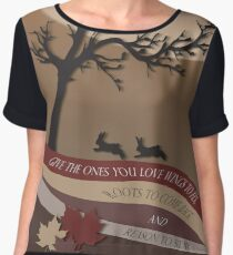 Give The Ones You Love Wings To Fly, Roots To Come Back And Reason To Stay Women's Chiffon Top
