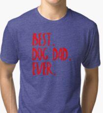 Best Dog Dad Ever Tri-blend T-Shirt