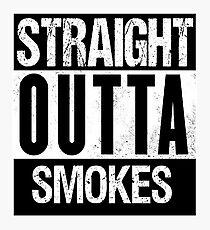 STRAIGHT OUTTA SMOKES Photographic Print