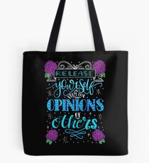 Release Yourself From The Opinions Of Others Tote Bag