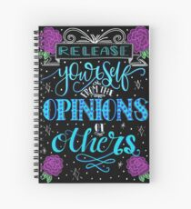 Release Yourself From The Opinions Of Others Spiral Notebook