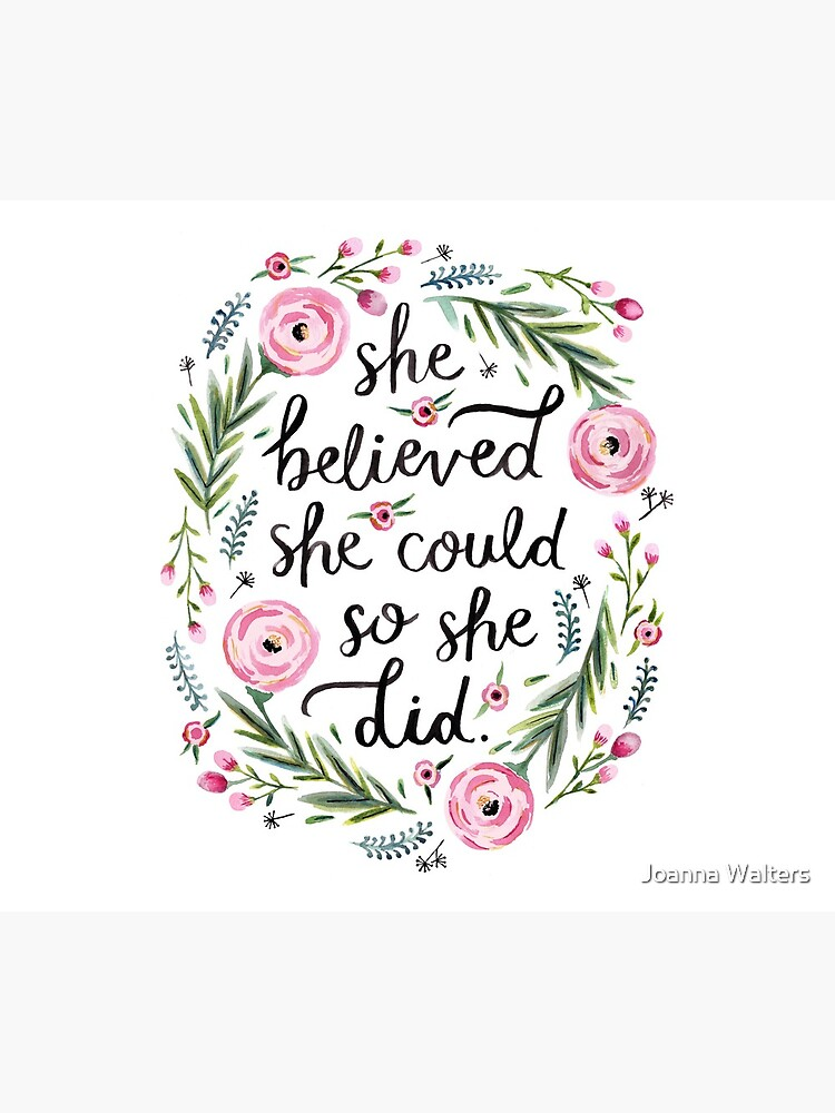 She Believed She Could So She Did by jopeydopes