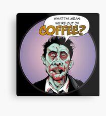 Where's the Coffee? Metal Print
