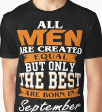 All men the best are born in September Graphic T-Shirt
