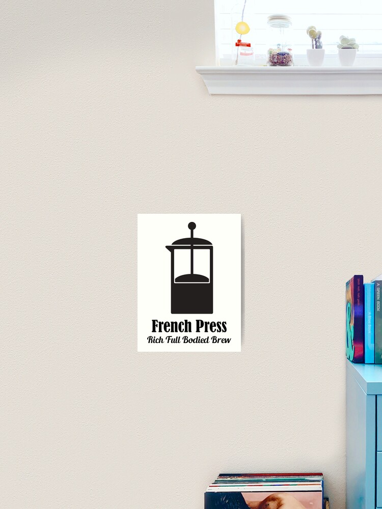 french press cold brew coffee plunger love quotes art print by