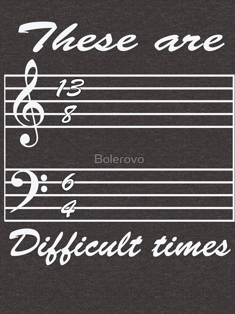 13 8 6 4 these are difficult times by Bolerovo