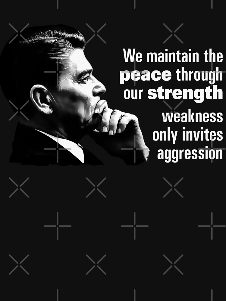 Ronald Reagan Peace Through Strength Quote Unisex TShirt By Fascinating Ronald Reagan Love Quotes